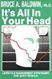 Bruce A. Baldwin: It's All in Your Head