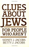 Jacobs, Sidney J.: Clues About Jews for People Who Aren't