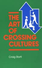 The Art of Crossing Cultures by Craig Storti