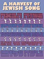 A Harvest of Jewish song by Tzipora H.…