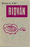 Baha'u'llah: Days of Ridvan: A Compilation