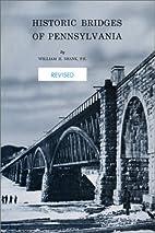 Historic Bridges of Pennsylvania by William…