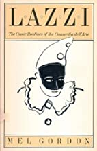 Lazzi: The Comic Routines of the Commedia…