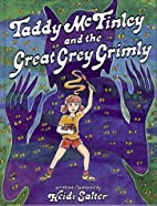 Taddy McFinley and the Great Grey Grimly by…