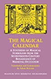 McLean, Adam: The Magical Calendar: A Synthesis of Magical Symbolism from the Seventeenth-Century Renaissance of Medieval Occultism