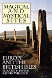 Wilcock, John: Magical and Mystical Sites: Europe and the British Isles
