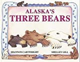 Gill, Shelley: Alaska's Three Bears