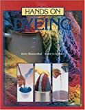 Blumenthal, Betsy: Hands on Dyeing