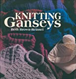 Brown-Reinsel, Beth: Knitting Ganseys