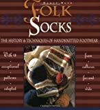 Bush, Nancy: Folk Socks: The History & Techniques of Handknitted Footwear