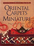Cooper, Frank M.: Oriental Carpets in Miniature: Charted Designs for Needlepoint or What You Will