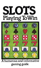 Slots: Playing to Win, a Humorous and…
