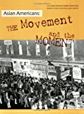 Louie, Steven G.: Asian Americans: The Movement and the Moment