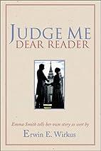 Judge Me Dear Reader by Erwin E. Wirkus