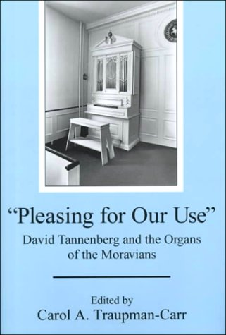 pleasing-for-our-use-david-tannenberg-and-the-organs-of-the-moravians