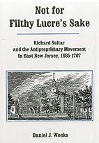 Not for Filthy Lucre's Sake: Richard Saltar…