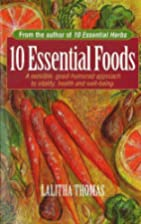 10 Essential Foods: A Sensible, Good-Humored…