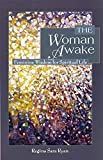 Ryan, Regina Sara: The Woman Awake: Feminine Wisdom for Spiritual Life