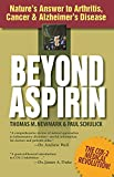 Newmark, Thomas M.: Beyond Aspirin: Nature's Answer to Arthritis, Cancer and Alzheimer's Disease