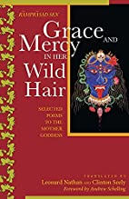 Grace and Mercy in Her Wild Hair : Selected…