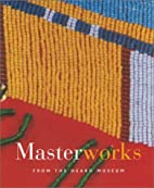 Masterworks from the Heard Museum by Heard…