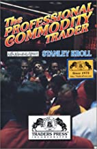 The Professional Commodity Trader by Stanley…