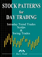 Stock Patterns for Day Trading by Barry Rudd