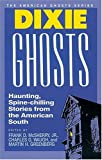 Waugh, Charles G.: Dixie Ghosts (American Ghosts)