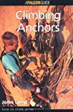 John Long: Climbing Anchors (How to Climb Series)