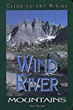 Kelsey, Joe: Climbing and Hiking in the Wind River Mountains
