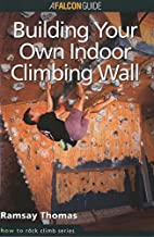 How to Climb: Building Your Own Indoor…