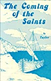 TAYLOR, John: The Coming of the Saints: Imaginations and Studies in Early Church History and Tradition