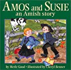 Amos and Susie: An Amish Story by Merle Good