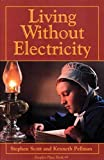 Scott, Stephen: Living Without Electricity