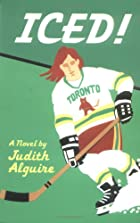 Iced!: A Novel by Judith Alguire