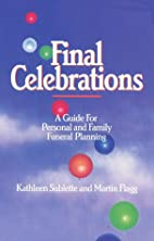 Final celebrations : a guide for personal…