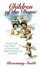 Children of the Dome by Rosemary Smith
