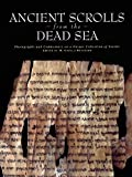 Brigham Young University Museum of Art: Ancient Scrolls from the Dead Sea: Photographs and Commentary on a Unique Collection of Scrolls