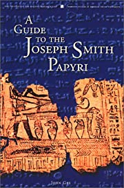 A Guide to the Joseph Smith Papyri by John…