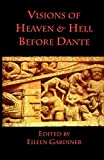 Gardiner, Eileen: Visions of Heaven and Hell Before Dante