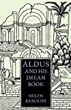Barolini, Helen: Aldus and His Dream Book: An Illustrated Essay