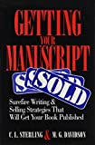Getting Your Manuscript Sold Surefire Writing and Selling Strategies That Will