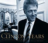 McNeely, Robert: The Clinton Years: The Photographs of Robert McNeely