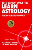 March, Marion D.: The Only Way to Learn Astrology : Basic Principles