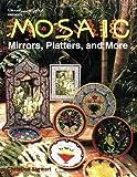 Stewart, Chris: Mosaic Mirrors, Platters & More