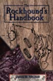 Mitchell, James R.: The Rockhound's Handbook