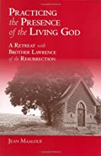 Practicing the presence of the living God :…