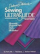 Sewing Ultrasuede Brand Fabrics: Ultrasuede,…