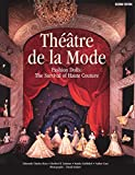 Charles-Roux, Edmonde: Theatre de la Mode : Fashion Dolls: The Survival of Haute Couture