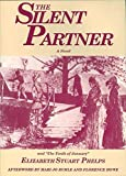 Phelps, Elizabeth Stuart: The Silent Partner a Novel, and the Tenth of January, a Short Story